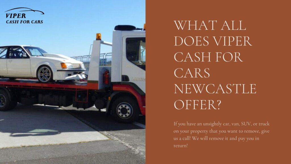 What all does Viper cash for cars Newcastle offer_
