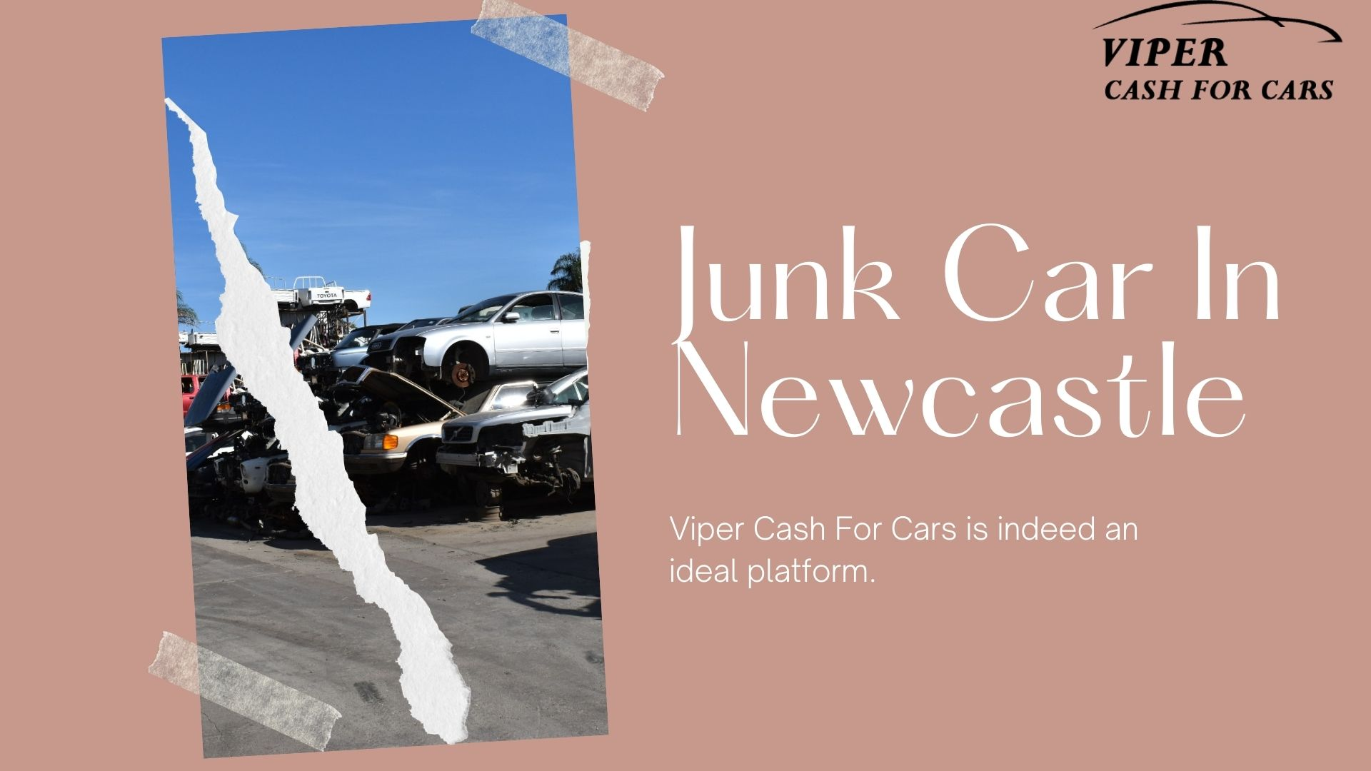 Whom To Sell Junk Car In Newcastle and Why : Viper Cash For Cars