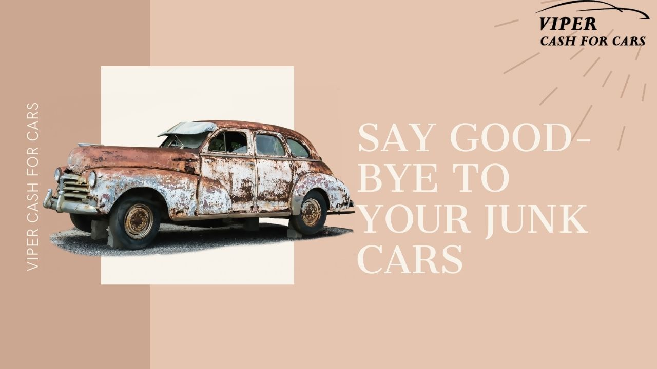 How To Say Good-Bye To Your Junk Cars?