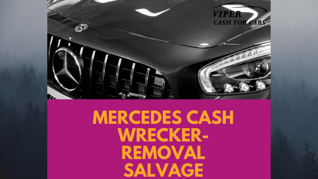 Best MERCEDES car removals services in Newcastle from MERCEDES wreckers| Sell your MERCEDES Car