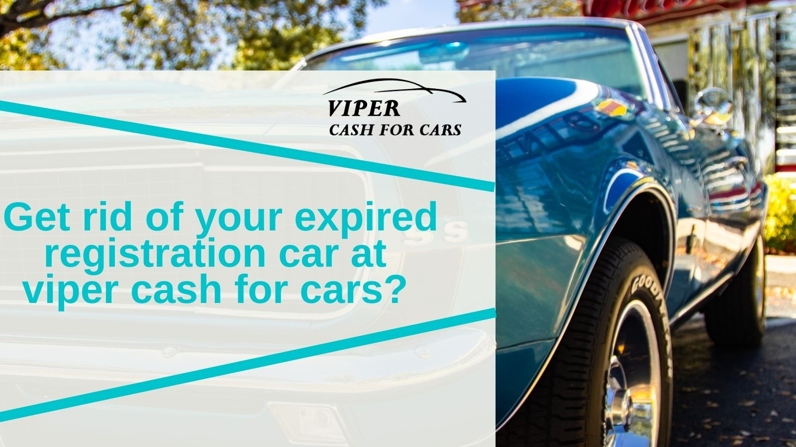 How to get rid of your expired registration car at viper cash for cars?