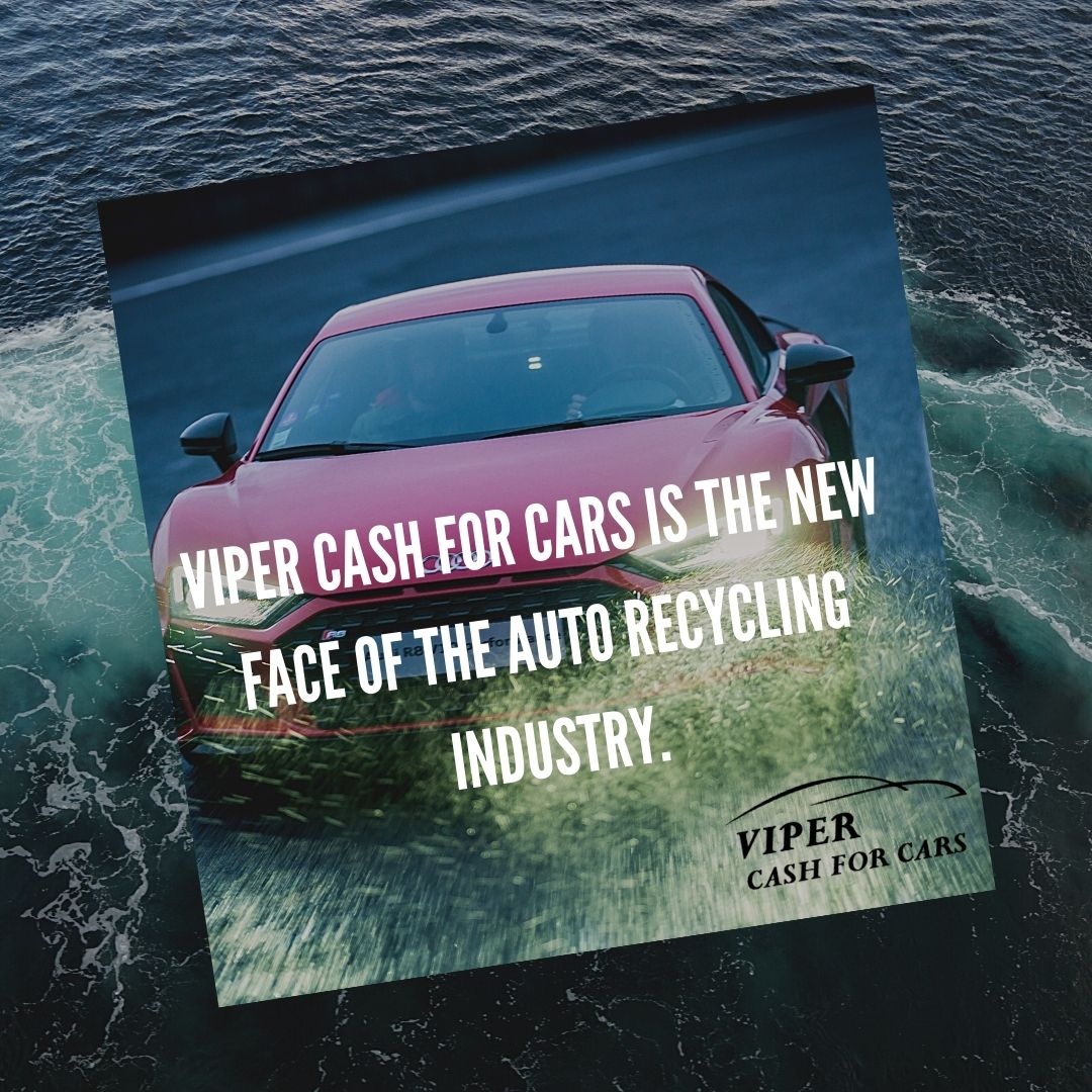 Viper cash for cars is the new face of the auto recycling industry.