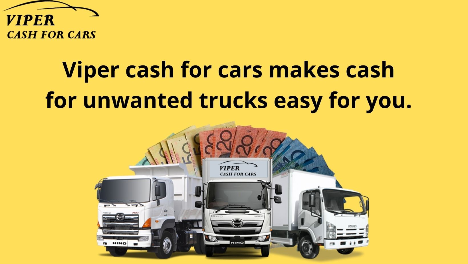 Viper cash for cars makes cash for unwanted trucks easy for you.