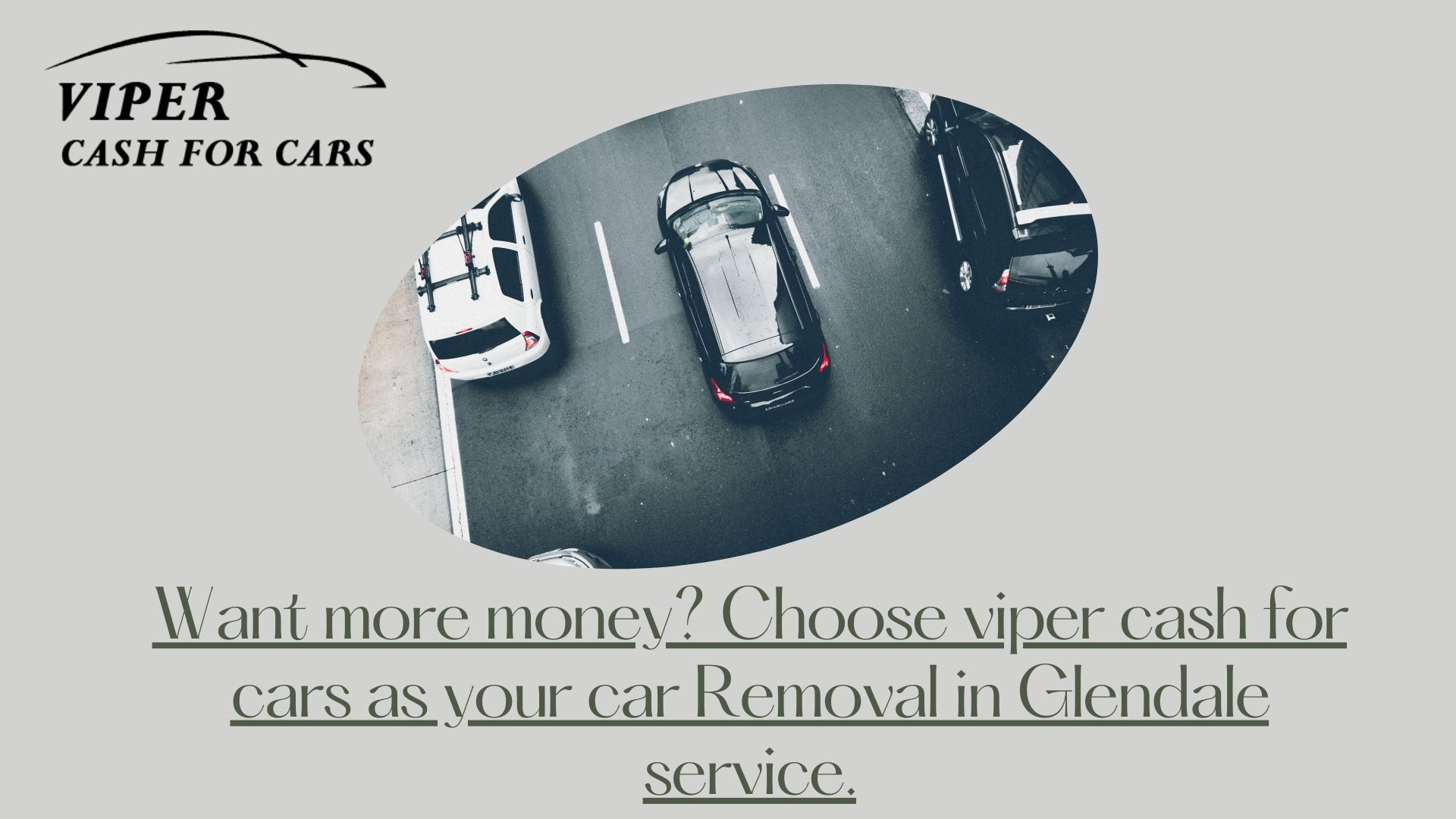 Want more money? Choose viper cash for cars as your car Removal in Glendale service.