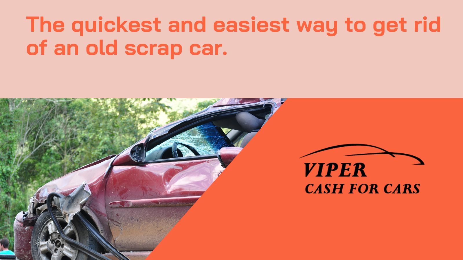 The quickest and easiest way to get rid of an old scrap car.